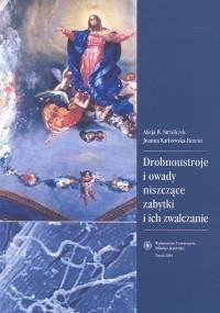 Okładka książki Drobnoustroje i owady niszczące zabytki oraz ich zwalczanie