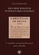 Okładka książki Idea praw jednostki w pismach Braci Polskich