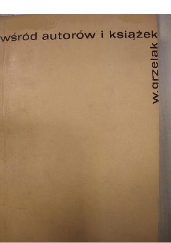 Okładka książki Wśród autorów i książek