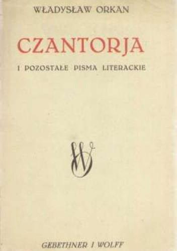 Okładka książki Czantoria i pozostałe pisma literackie
