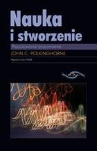 Okładka książki Nauka i stworzenie: poszukiwanie zrozumienia