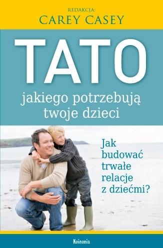 Okładka książki Tato, jakiego potrzebują twoje dzieci