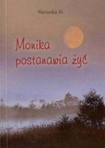 Okładka książki Monika postanawia żyć