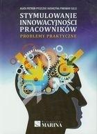 Okładka książki Stymulowanie innowacyjności pracowników Problemy praktyczne
