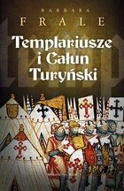 Okładka książki Templariusze i Całun Turyński