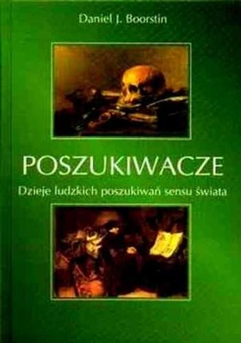 Okładka książki Poszukiwacze. Dzieje ludzkich poszukiwań sensu świata.