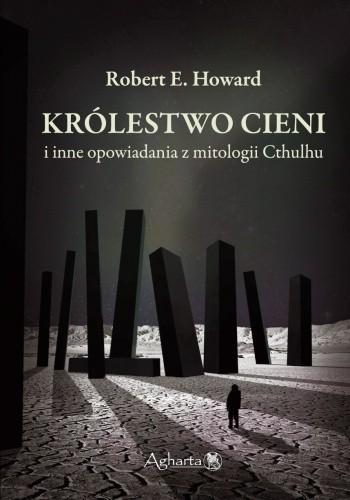 Okładka książki Królestwo Cieni i inne opowiadania z mitologii Cthulhu