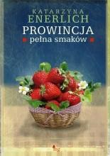Prowincja pełna smaków - Katarzyna Enerlich