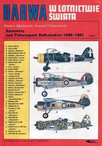 Okładka książki Barwa w Lotnictwie Świata. Samoloty nad Półwyspem Bałkańskim 1940-1941. Część I