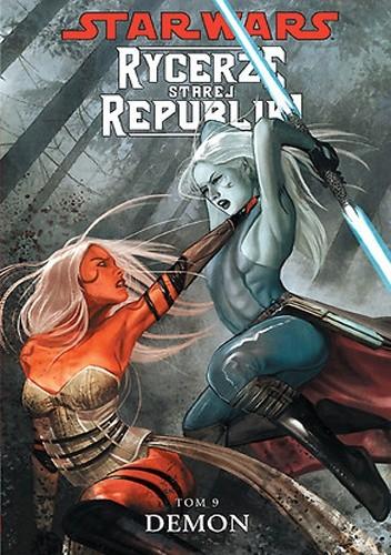 Okładka książki Star Wars: Rycerze Starej Republiki. Tom 9. Demon