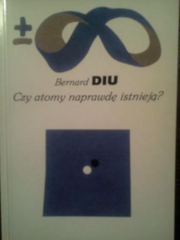 Okładka książki Czy atomy naprawdę istnieją?