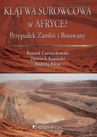 Okładka książki Klątwa surowcowa w Afryce ? Przypadek Zambii i Botswany