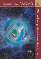 Italo Calvino - Wszystkie opowieści kosmikomiczne