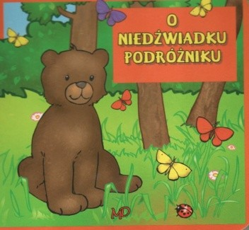 Okładka książki O niedźwiadku podróżniku