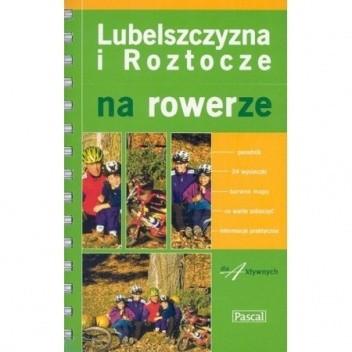 Okładka książki Lubelszczyzna i Roztocze na rowerze