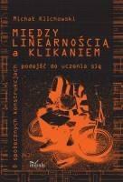 Okładka książki Między linearnością a klikaniem
