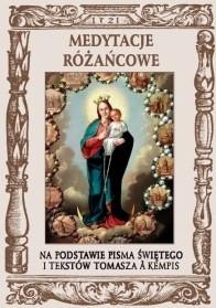 Okładka książki Medytacje różańcowe. Na podstawie tekstów Pisma Świętego i tekstów Tomasza à Kempis