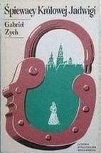 Okładka książki Śpiewacy Królowej Jadwigi
