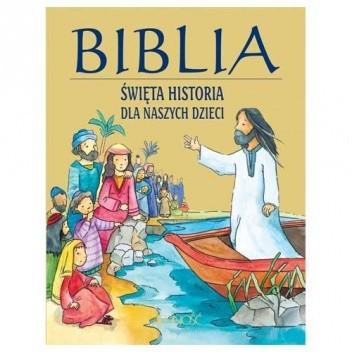 Okładka książki Biblia. Święta historia dla naszych dzieci.