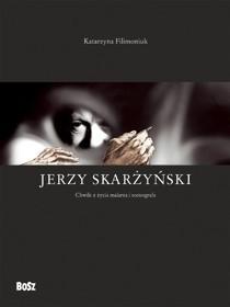 Okładka książki Jerzy Skarżyński. Chwile z życia malarza i scenografa