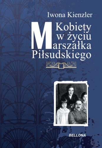 Okładka książki Kobiety w życiu Marszałka Piłsudskiego
