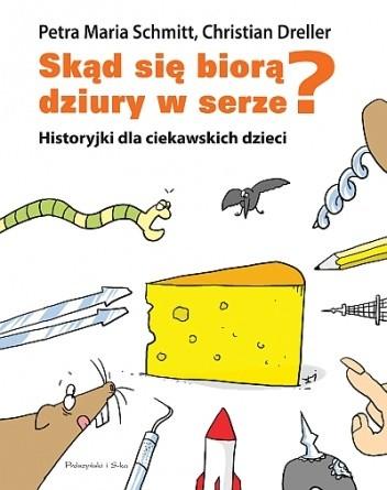 Okładka książki Skąd się biorą dziury w serze? Historyjki dla ciekawskich dzieci