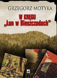 """Okładka książki W kręgu """"Łun w Bieszczadach"""": szkice z najnowszej historii polskich Bieszczad"""