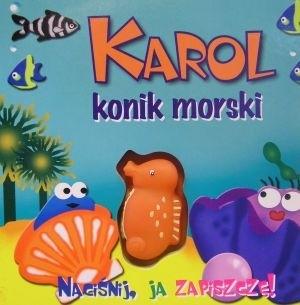 Okładka książki Karol, konik morski. Naciśnij, ja zapiszczę
