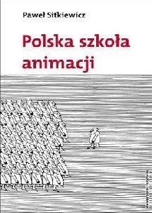 Okładka książki Polska szkoła animacji