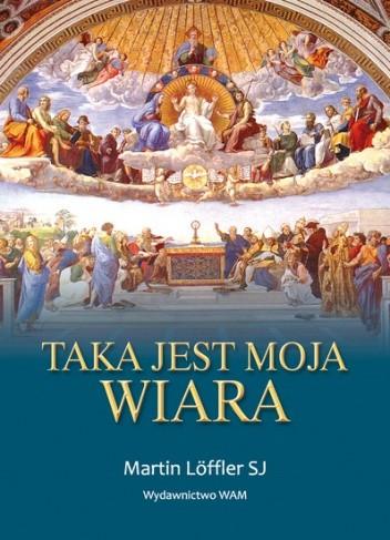 Okładka książki Taka jest moja wiara