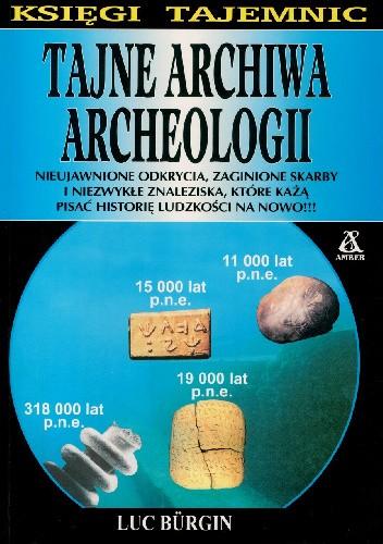 Okładka książki Tajne archiwa archeologii