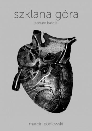 Okładka książki Szklana Góra - ponure baśnie