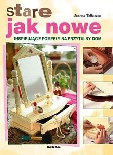 Okładka książki Stare jak nowe. Inspirujące pomysły na przytulny dom