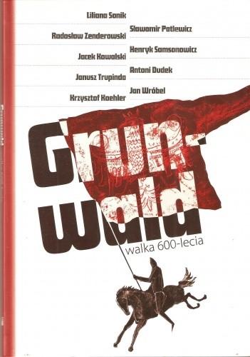 Okładka książki Grunwald. Walka 600-lecia