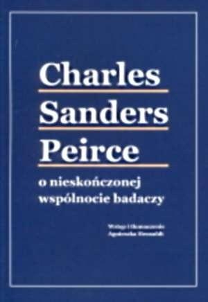 Okładka książki Charles Sanders Peirce o nieskończonej wspólnocie badaczy