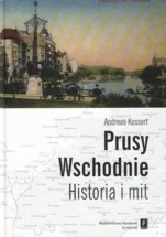 Okładka książki Prusy Wschodnie. Historia i mit