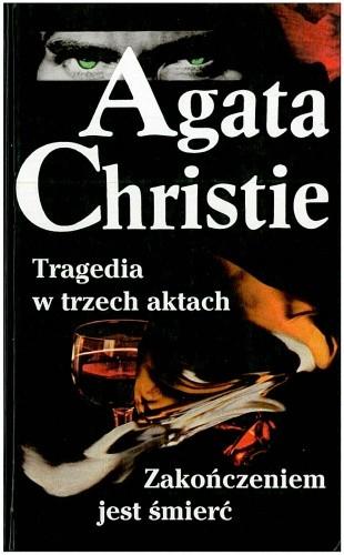 Okładka książki Tragedia w trzech aktach ; Zakończeniem jest śmierć