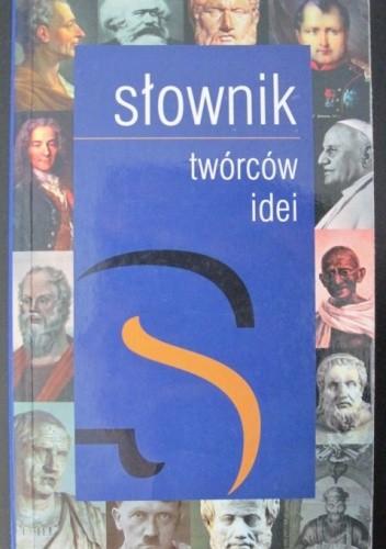 Okładka książki Słownik twórców idei