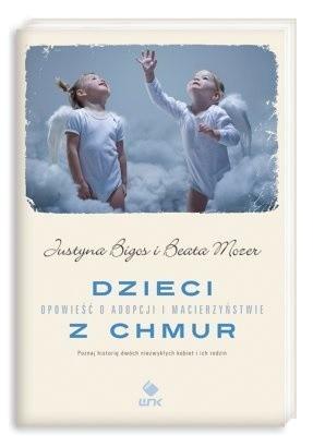 Okładka książki Dzieci z chmur. Opowieść o adopcji i macierzyństwie