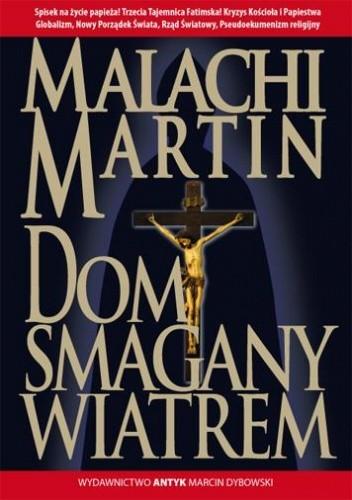 Okładka książki Dom Smagany Wiatrem. Powieść o wypełnianiu się Trzeciej Tajemnicy Fatimskiej