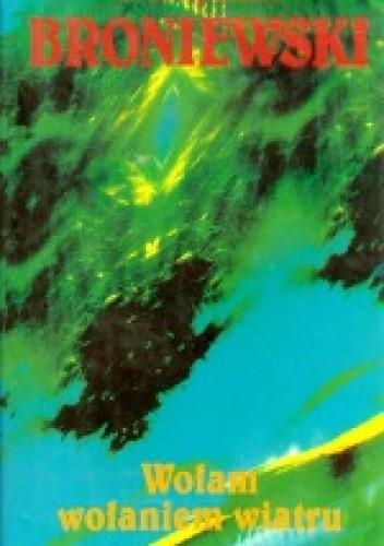 Okładka książki Wołam wołaniem wiatru