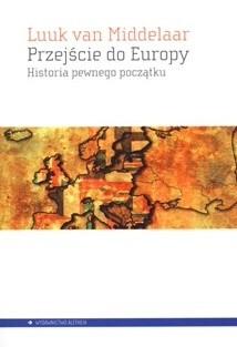 Okładka książki Przejście do Europy. Historia pewnego początku.