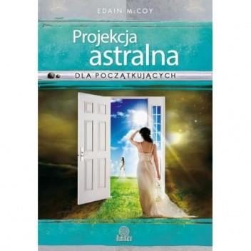 Okładka książki Projekcja astralna dla początkujących