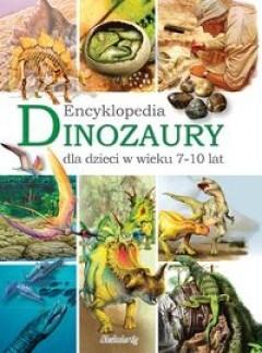 Okładka książki Dinozaury. Encyklopedia dla dzieci w wieku 7-10 lat