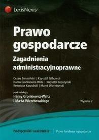 Okładka książki Prawo gospodarcze. Zagadnienia administracyjnoprawne