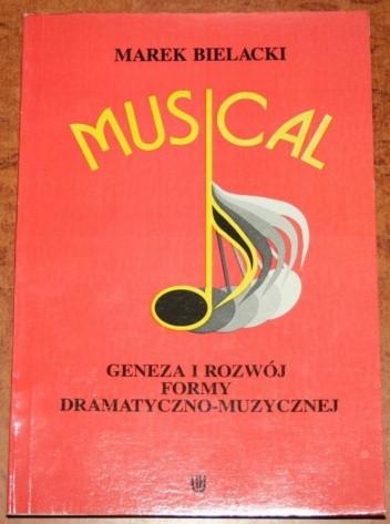 Okładka książki Musical. Geneza i rozwój formy dramatyczno-muzycznej