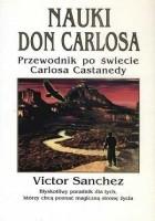 Nauki Don Carlosa: Przewodnik po świecie Carlosa Castanedy