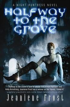 Okładka książki Halfway To The Grave, Night Huntress, Book One