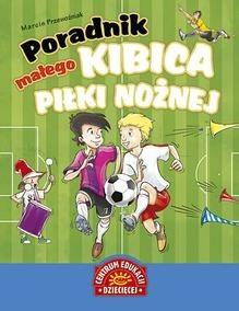 Okładka książki Poradnik małego kibica piłki nożnej