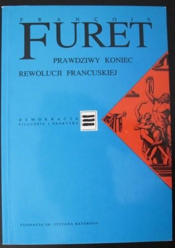 Okładka książki Prawdziwy koniec Rewolucji Francuskiej